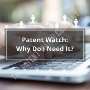 Patent Watch Need