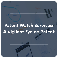 Patent watch service a vigilant eye on patent