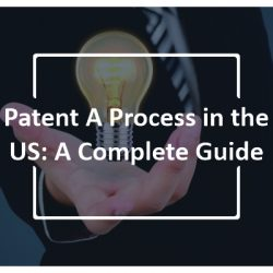 atent A Proces in the US A Complete Guide