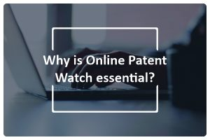 Why is Online Patent Watch essential