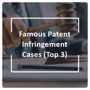 Patent Infringement Cases (Top 3)