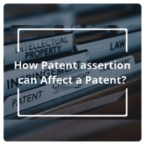 How patent assertion can affect a patent